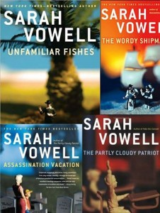 Four different books that were written by Sarah Vowell