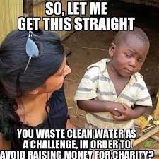 a Meme about the ALS challenge wasting water