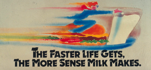 "vintage milk ad reading ""The faster life gets, the more sense milk makes"""