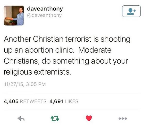 "tweet reading ""Another Christian terrorist is shooting up an abortion clinic. Moderate Christians, do something about your religious extremists"""