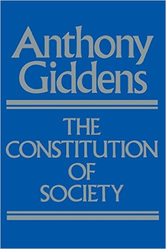 Anthony Giddens The Constitution of Society