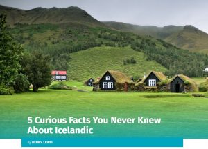 "An image of houses and lots of greenery and the words ""5 Curious Facts You Never Knew About Icelandic"" by Benny Lewis"